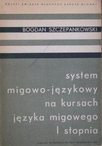 książka system migowo-językowy na kursach języka migowego pierwszego stopnia, autor książki Bogdan Szczepankowski