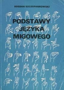 książka Bogdana Szczepankowskiego: Podstawy Języka Migowego