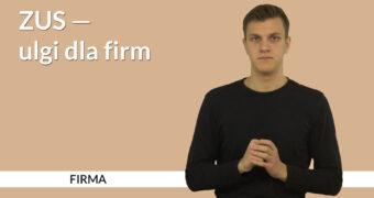 """Grafika do artykułu i filmu w języku migowym. Po lewej stronie napis: """"ZUS – ulgi dla firm"""". Poniżej napis: """"Firma"""". Po prawej zdjęcie Jakuba Malika, który w języku migowym wyjaśnia przedstawiony temat."""