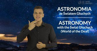 grafika, po lewej stronie tłumacz języka migowego, po prawej napisy: Astronomia ze Światem Głuchych, Astronomy with the World of the Deaf