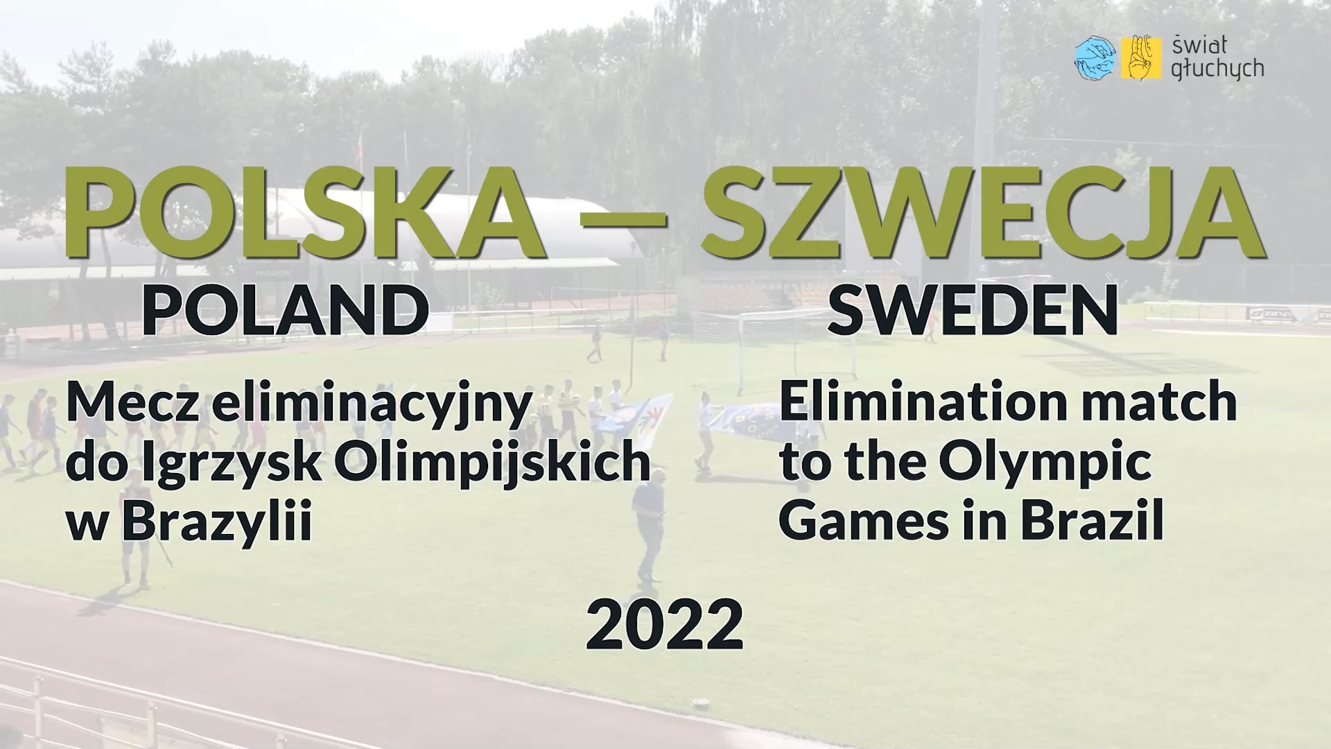 Polska - Szsecja, Mecz eliminacyjny do Igrzysk Olimpijskich Głuchych w Brazylii w 2022